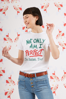 Not only am i perfect i am italian too bespoke printed  t-shirt  image