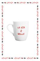 La Vita è Bella! Mug image