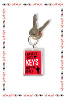 I Haven't Lost My Keys They're Here Keychain image