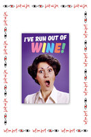 I Have Run Out of Wine! Card  image